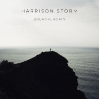 "Harrison Storm provides an urgent and haunting anthem with ""Breathe Again"""
