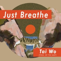 Just Breathe by Tai Wo